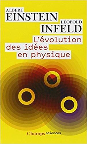 L'EVOLUTION DES IDEES EN PHYSIQUE - ALBERT EINSTEIN, LEOPOLD INFELD (CARTE IN LIMBA FRANCEZA)