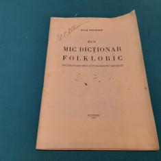 DIN MIC DICTIONAR FOLKLORIC/ SPICUIRI FOLKLORICE/TACHE PAPAHAGI /1947