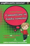 Comunicare in limba romana - Clasa 2 - Pregatire pentru concursuri - Georgiana Gogoescu