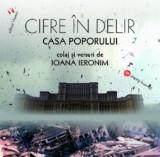 Cifre in delir. Casa Poporului / House of the People. When Big is not Beautiful/Ioana Ieronim