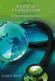 A Call to Medical Evangelism and Health Education: Selections from the Writings of Ellen G. White