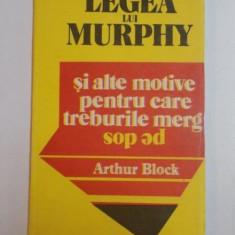 LEGEA LUI MURPHY SI ALTE MOTIVE PENTRU CARE TREBURILE MERG PE DOS de ARTHUR BLOCK , 1991