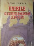 UNIRILE SI UNITATEA ROMANILOR LA 90 DE ANI - VICTOR CRACIUN