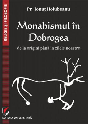 Monahismul in Dobrogea de la origini pana in zilele noastre foto