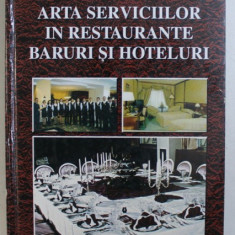 ARTA SERVICIILOR IN RESTAURANTE , BARURI SI HOTELURI de STERE STAVROSITU , 2001