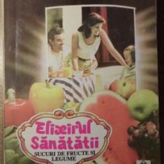 ELIXIRUL SANATATII: SUCURI DE FRUCTE SI LEGUME - MARIETA VINCLER, ATENA ANTONESC