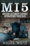 Mi5: British Security Service Operations, 1909-1945: The True Story of the Most Secret Counter-Espionage Organisation in the World
