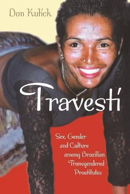 Travesti: Sex, Gender, and Culture Among Brazilian Transgendered Prostitutes foto
