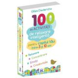 100 de activitati de relaxare inteligenta (3-10 ani) - DPH, Gilles Diederichs