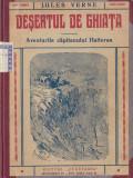Verne, J. - DESERTUL DE GHIATA. AVENTURILE CAPITANULUI HATTERAS, ed. Cugetarea