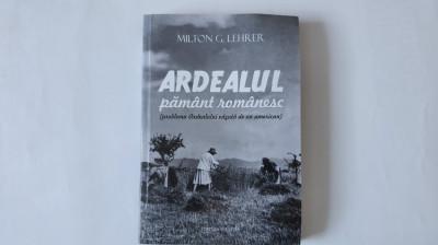 Milton G. Lehrer - Ardealul Pământ românesc foto