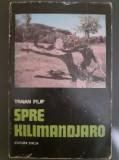 Spre Kilimandjaro - Traian Filip