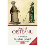 Narcotice in cultura romana. Istorie, religie si literatura (editia a IV-a), AndreiOisteanu