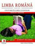 Limba Romana.Calatorie in lumea cuvintelor clasa a IV-a/Mariana Dogaru, Florentina Popa