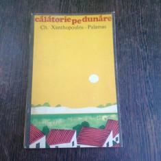 CALATORIE PE DUNARE - CH. XANTHOPOULOS PALAMAS