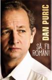 Sa fii roman!, Dan Puric