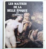 LES MAITRES DE LA BELLE EPOQUE par J.P. CRESPELLE , 1966