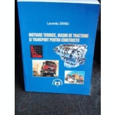 MOTOARE TERMICE, MASINI DE TRACTIUNE SI TRANSPORT PENTRU CONSTRUCTII - LAURENTIU SARBU 2 VOLUME