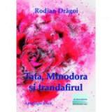 Tata, Minodora si trandafirul - Rodian Dragoi
