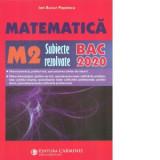 MATEMATICA M2. SUBIECTE REZOLVATE. BAC 2020