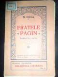 Fratele Pagin Drama In 5 Acte - N. Iorga ,546983