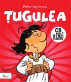 Tugulea (Carte+CD) | Petre Ispirescu