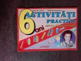 ACTIVITATI PRACTICE GRUPA PREGATITOARE, 6 ANI - MARCELA PENES