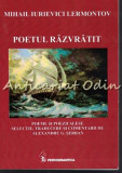 Cumpara ieftin Poetul Razvratit - Mihail Iurievici Lermontov - Cu Dedicatie Si Autograf