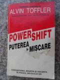Powershift Puterea In Miscare - Alvin Toffler ,533821