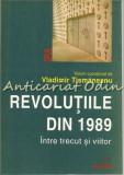 Cumpara ieftin Revolutiile Din 1989. Intre Trecut Si Viitor - Vladimir Tismaneanu, Polirom