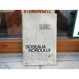 Soseaua Nordului , Eugen Barbu , 1967