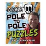 Deadly Pole to Pole Puzzles - Steve Backshall
