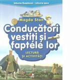 Istoria Romaniei-istoria mea. Conducatori vestiti si faptele lor. Lectura si activitati/Magda Stan