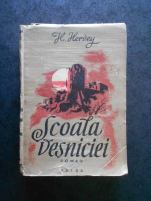 H. HERVEY - SCOALA VESNICIEI (editie veche, in romaneste de Scarlat Struteanu) foto