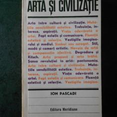 ION PASCADI - ARTA SI CIVILIZATIE