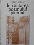 IN CAUTAREA POEMULUI PIERDUT-GELLU DORIAN