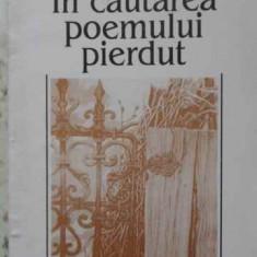 IN CAUTAREA POEMULUI PIERDUT - GELLU DORIAN, Camil Petrescu
