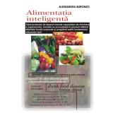 Alimentatia inteligenta - Alessandra Buronzo