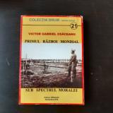 PRIMUL RAZBOI MONDIAL SUB SPECTRUL MORALEI - VICTOR GABRIEL OSACEANU