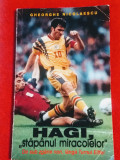 "Carte fotbal - HAGI ""Stapanul Miracolelor"" (de Gheorghe Nicolaescu)"