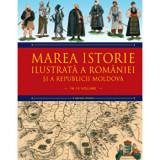 Marea istorie ilustrata a Romaniei si a Republicii Moldova. Vol 5/Ioan-Aurel Pop, Ioan Bolovan