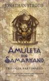 Amuleta din Samarkand | Jonathan Stroud