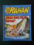 RAHAN - VALEA MONSTRILOR-FANTOMA  (Colectia Adevarul, Nr. 50, benzi desenate)
