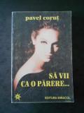 PAVEL CORUT - SA VII CA O PARERE