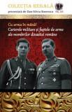Cu arma in mana! Carierele militare si faptele de arme ale membrilor dinastiei romane/Dan Silviu Boerescu, Integral