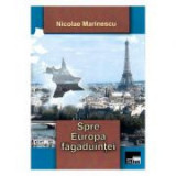 Spre Europa fagaduintei - Nicolae Marinescu