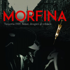 Morfina. Varşovia 1939: femei, droguri şi trădare, de Szczepan Twardoch