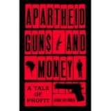 Apartheid Guns and Money - Hennie Van Vuuren