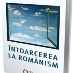 Cumpara ieftin Intoarcerea laromanism/Nicolae Melinescu