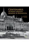 Centenarul intrarii armatei romane in Budapesta - Alin-Victor Matei, Daniel-Cosmin Obreja, Sorin Margarit